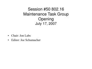Session #50 802.16  Maintenance Task Group  Opening July 17, 2007