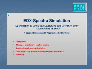 EDX-Spectra Simulation Optimization of Excitation Conditions and Detection Limit Calculations in EPMA F. Eggert, Röntgen