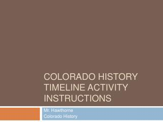 Colorado History Timeline Activity Instructions