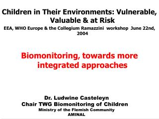 Children in Their Environments: Vulnerable, Valuable & at Risk