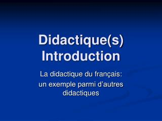 Didactique(s) Introduction