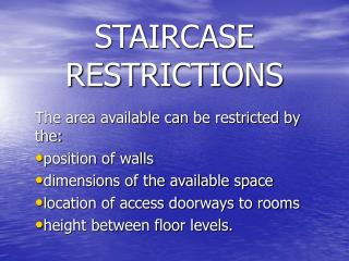 STAIRCASE RESTRICTIONS
