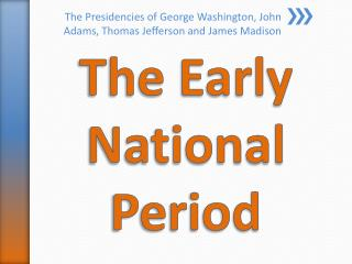 The Early National Period