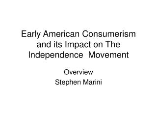 Early American Consumerism and its Impact on The Independence  Movement