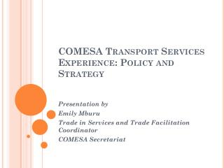 COMESA Transport Services Experience: Policy and Strategy