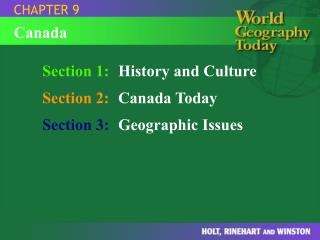 Section 1: History and Culture Section 2: Canada Today Section 3: Geographic Issues
