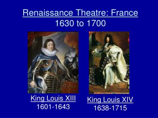 Renaissance Theatre: France 1630 to 1700