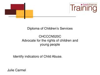 Diploma of Children's Services CHCCCN520C  Advocate for the rights of children and young people