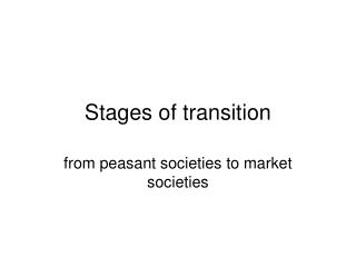 Stages of transition