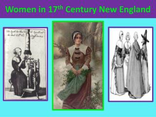Women in 17 th  Century New England