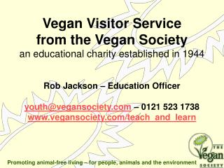 Vegan Visitor Service  from the Vegan Society an educational charity established in 1944