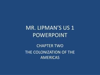 MR. LIPMAN'S US 1 POWERPOINT