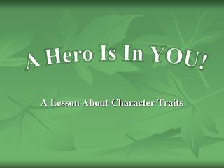 A Lesson About Character Traits