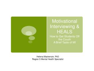 Motivational Interviewing & HEALS