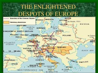 THE ENLIGHTENED DESPOTS OF EUROPE