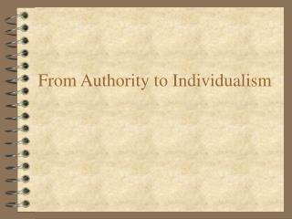 From Authority to Individualism