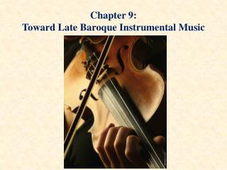 Chapter 9: Toward Late Baroque Instrumental Music