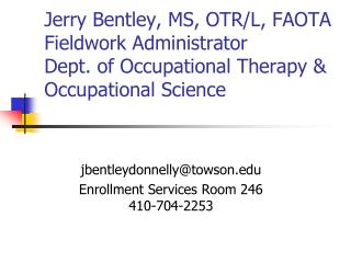 jbentleydonnelly@towson Enrollment Services Room 246 410-704-2253
