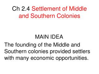 Ch 2.4  Settlement of Middle and Southern Colonies