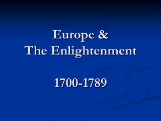Europe &  The Enlightenment 1700-1789