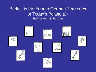 Perfins in the Former German Territories  of Today's Poland  (2) Rainer von Scharpen