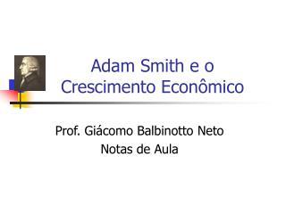 Adam Smith e o  Crescimento Econômico