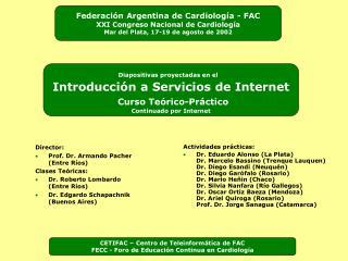 Director:  Prof. Dr. Armando Pacher (Entre Ríos) Clases Teóricas: