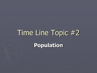 Time Line Topic #2