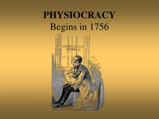 PHYSIOCRACY Begins in 1756