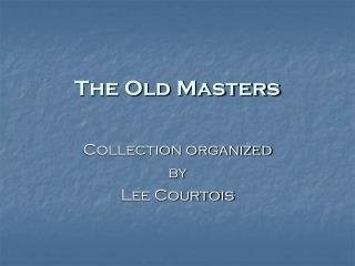 The Old Masters