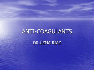 ANTI-COAGULANTS