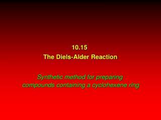 10.15  The Diels-Alder Reaction