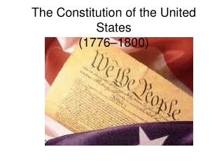 The Constitution of the United States (1776–1800)