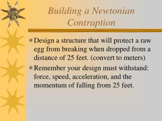 Building a Newtonian Contraption