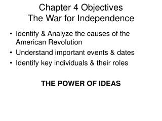 Chapter 4 Objectives The War for Independence