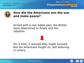 How did the Americans win the war and make peace?