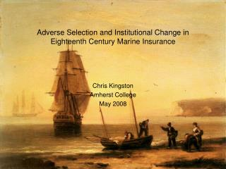 Adverse Selection and Institutional Change in Eighteenth Century Marine Insurance