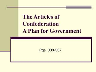 The Articles of  Confederation A Plan for Government
