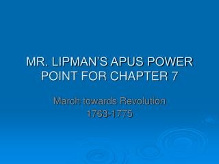 MR. LIPMAN'S APUS POWER POINT FOR CHAPTER 7