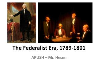 The Federalist Era, 1789-1801