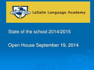 2013-2014  State of the  school 2014/2015 Open House September 19, 2014