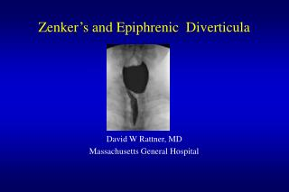 Zenker's and Epiphrenic  Diverticula