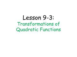 Lesson 9-3: Transformations of Quadratic Functions