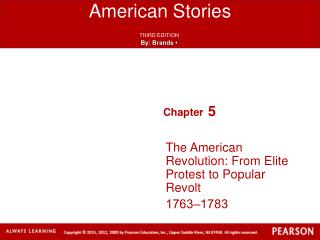 The American Revolution: From Elite Protest to Popular Revolt 1763‒1783