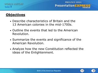 Describe characteristics of Britain and the  13 American colonies in the mid-1700s.