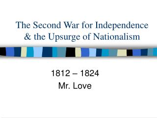 The Second War for Independence & the Upsurge of Nationalism