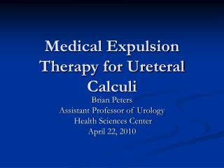 Medical Expulsion Therapy for Ureteral Calculi