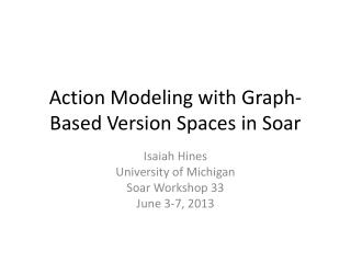 Action Modeling with Graph-Based Version Spaces in Soar