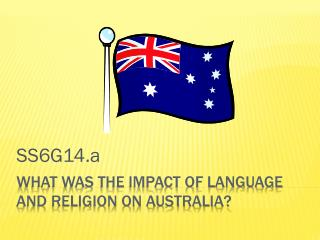 What was the Impact of Language and Religion on Australia?