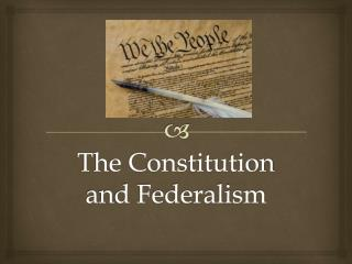 The Constitution and Federalism